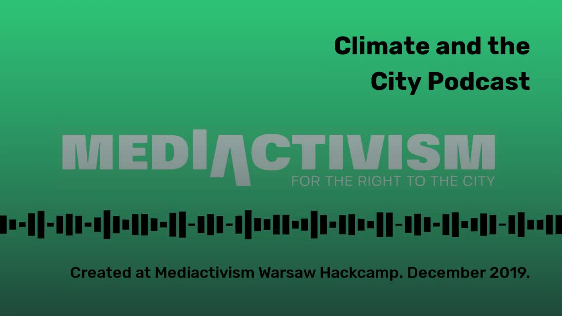 Climate And the City: Mediactivism Warsaw Podcast